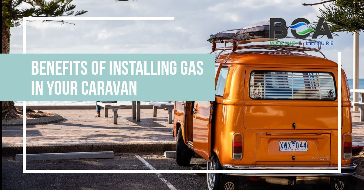 Benefits Of Installing Gas In Your Caravan
